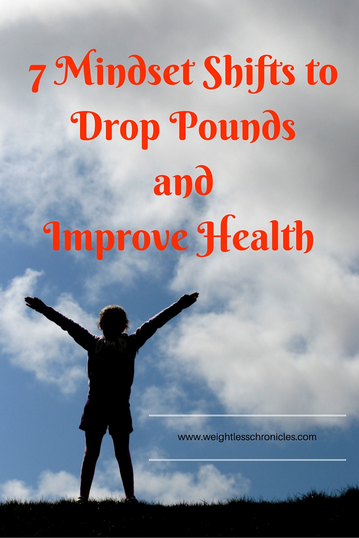 7 Mindset Shifts that Drop Pounds and Improve Health